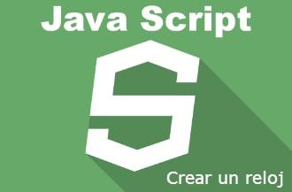 Cómo crear un reloj en Java Script