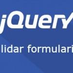 Validar un formulario con jQuery